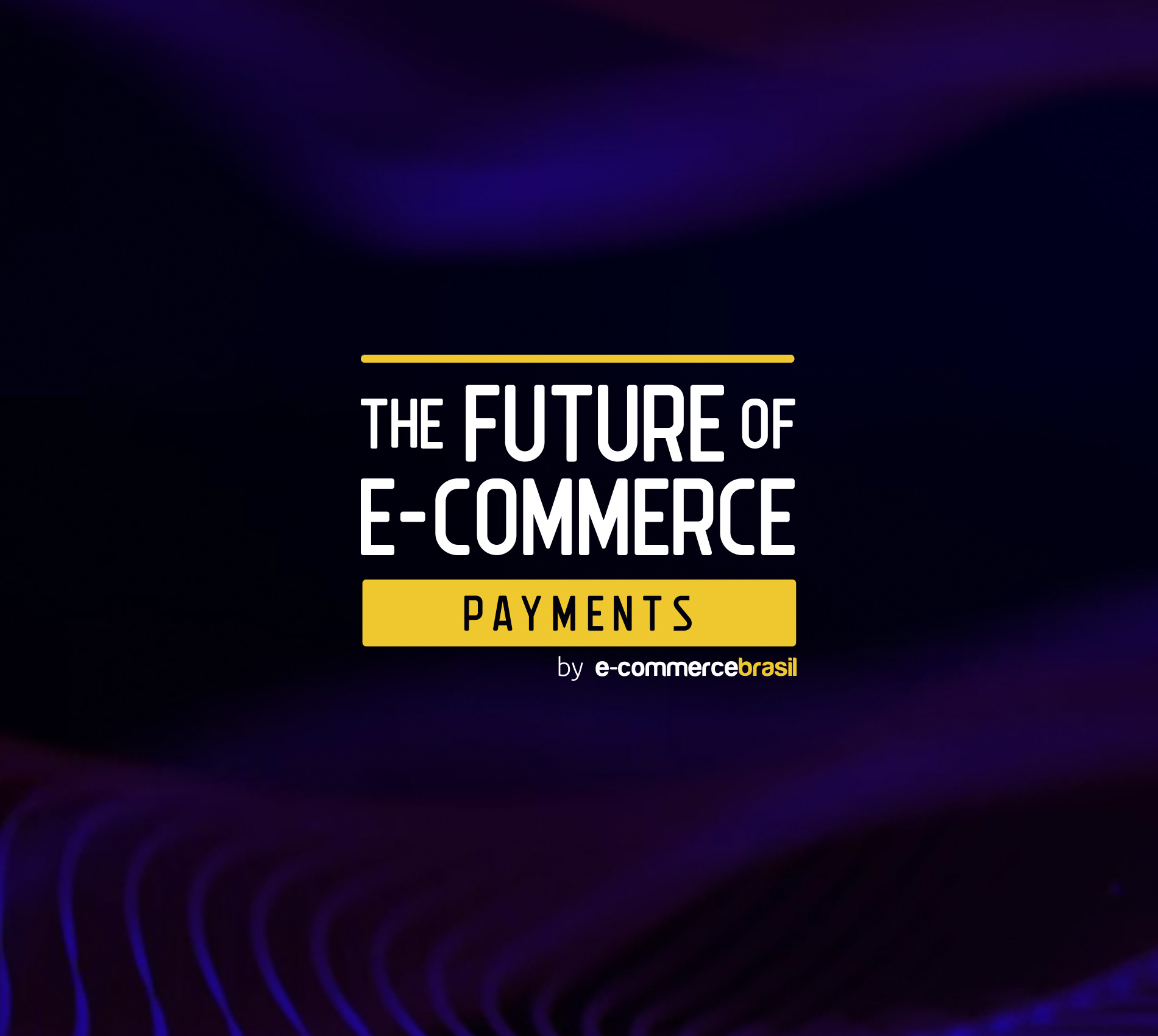 The Future of E-commerce – Payments Edition 2020