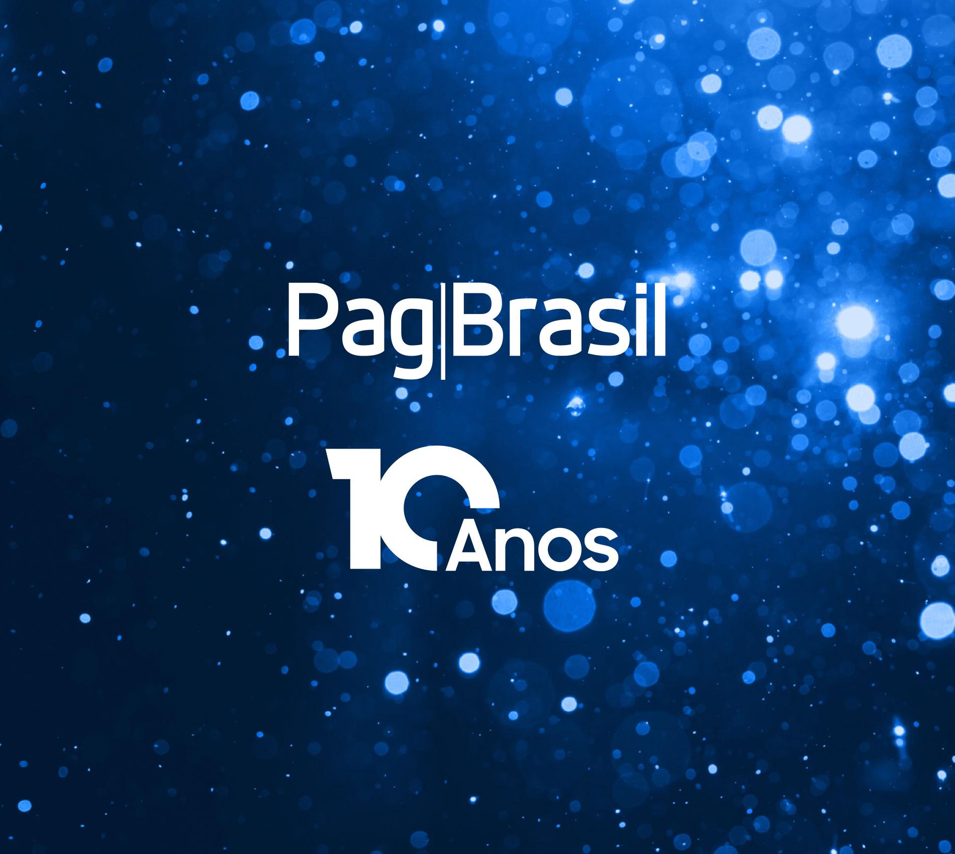 10 anos da PagBrasil: integrando o Brasil com o mundo