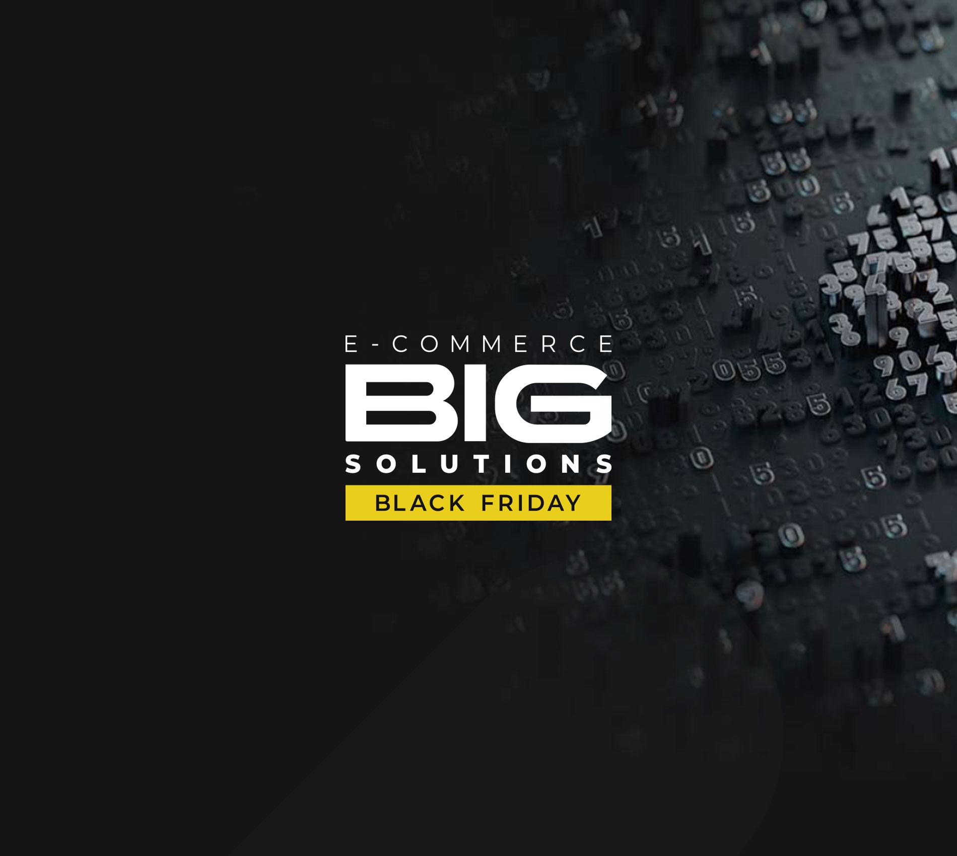 E-commerce Big Solutions – Black Friday, 2021